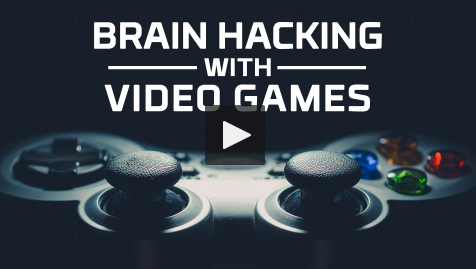 HOW VIDEO GAMES CAN HELP US HACK THE HUMAN BRAIN 13